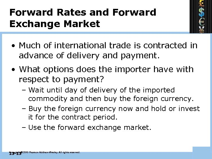 Forward Rates and Forward Exchange Market • Much of international trade is contracted in