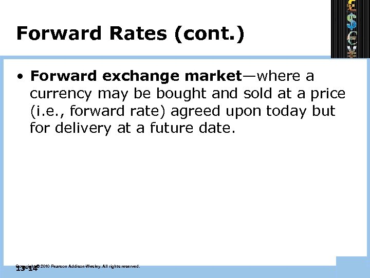 Forward Rates (cont. ) • Forward exchange market—where a currency may be bought and