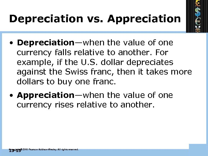 Depreciation vs. Appreciation • Depreciation—when the value of one currency falls relative to another.