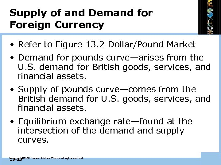 Supply of and Demand for Foreign Currency • Refer to Figure 13. 2 Dollar/Pound