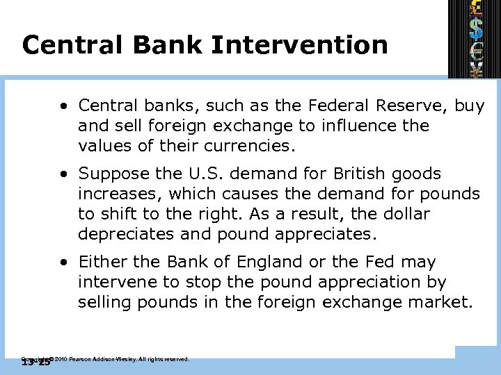 Central Bank Intervention • Central banks, such as the Federal Reserve, buy and sell