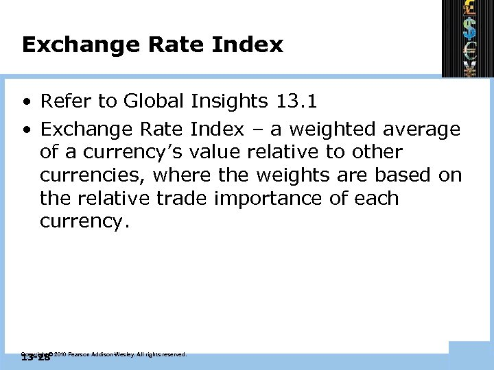 Exchange Rate Index • Refer to Global Insights 13. 1 • Exchange Rate Index