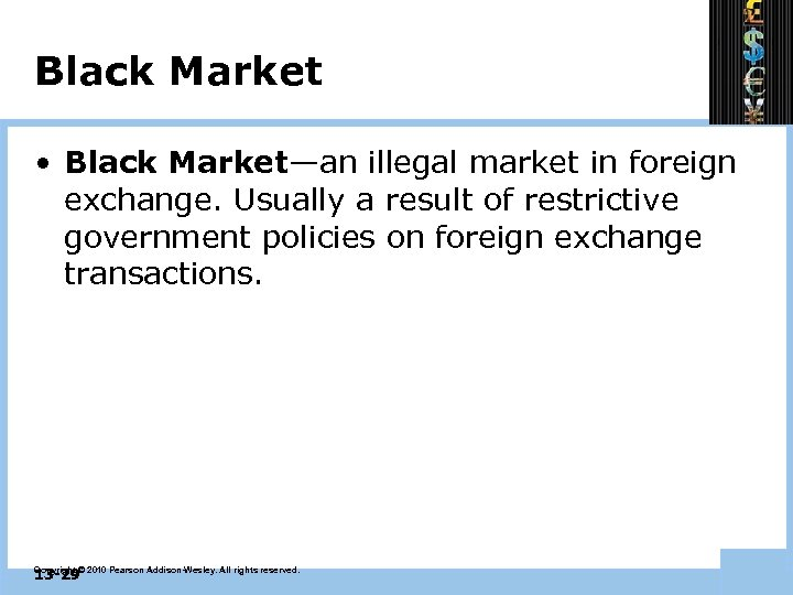 Black Market • Black Market—an illegal market in foreign exchange. Usually a result of