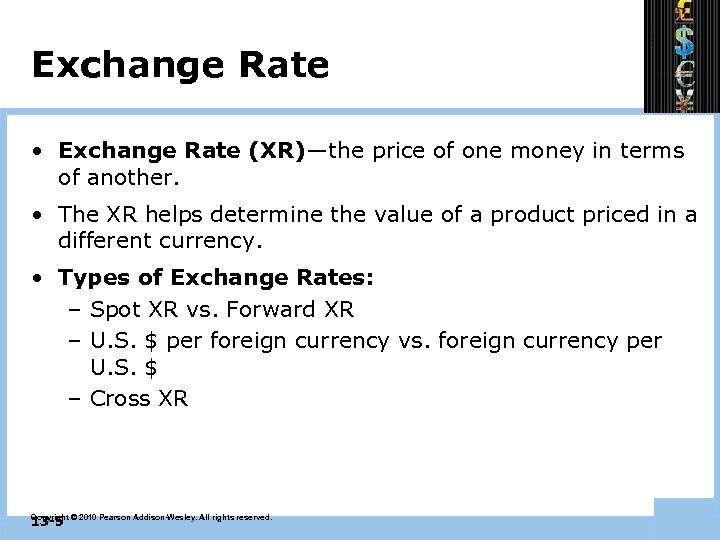 Exchange Rate • Exchange Rate (XR)—the price of one money in terms of another.