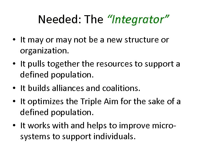 """Needed: The """"Integrator"""" • It may or may not be a new structure or"""