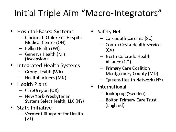 "Initial Triple Aim ""Macro-Integrators"" • Hospital-Based Systems – Cincinnati Children's Hospital Medical Center (OH)"