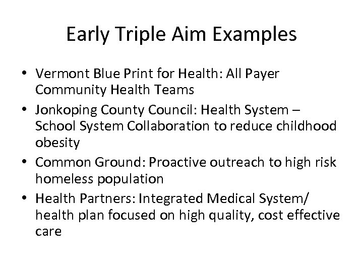 Early Triple Aim Examples • Vermont Blue Print for Health: All Payer Community Health