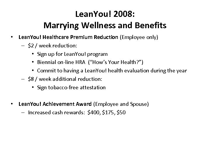 Lean. You! 2008: Marrying Wellness and Benefits • Lean. You! Healthcare Premium Reduction (Employee