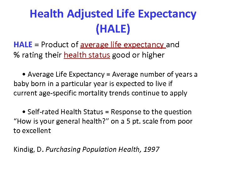 Health Adjusted Life Expectancy (HALE) HALE = Product of average life expectancy and %