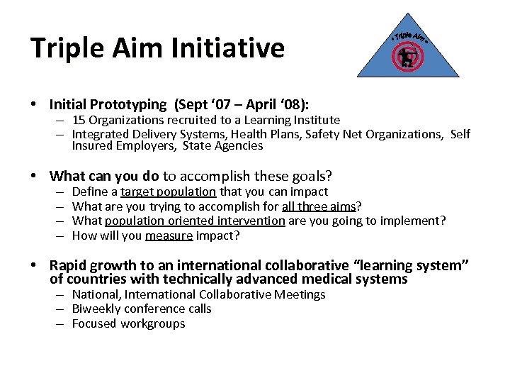Triple Aim Initiative • Initial Prototyping (Sept ' 07 – April ' 08): –