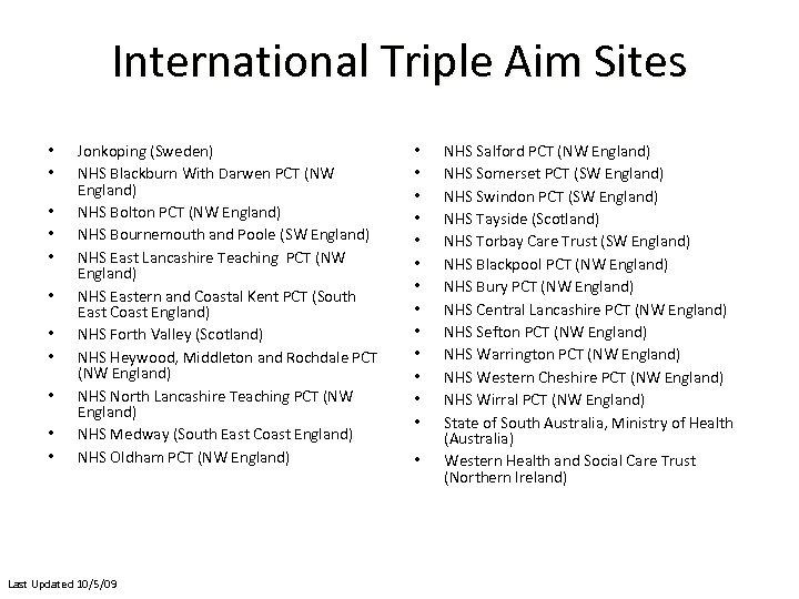 International Triple Aim Sites • • • Jonkoping (Sweden) NHS Blackburn With Darwen PCT