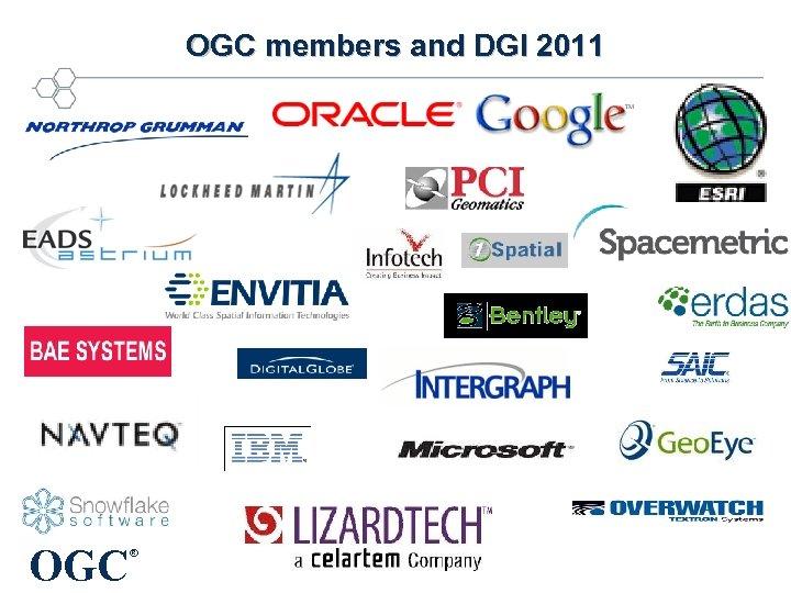 OGC members and DGI 2011 OGC ®