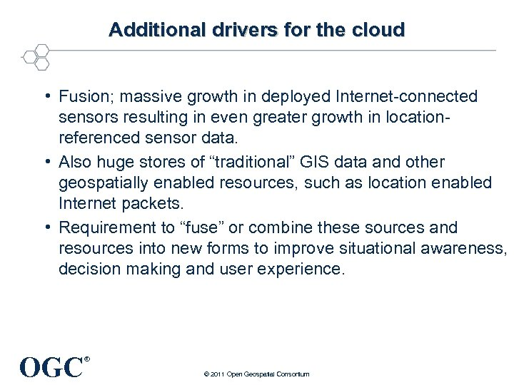 Additional drivers for the cloud • Fusion; massive growth in deployed Internet-connected sensors resulting