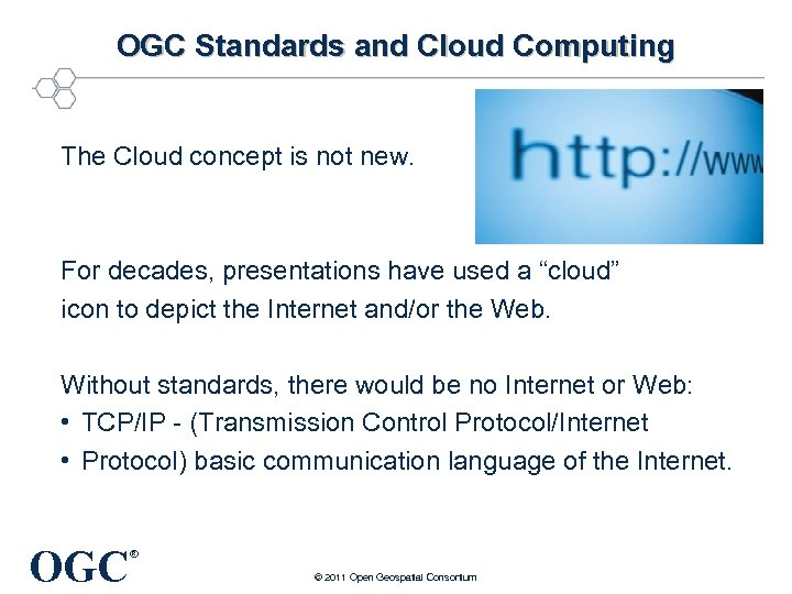 OGC Standards and Cloud Computing The Cloud concept is not new. For decades, presentations