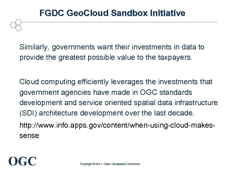 FGDC Geo. Cloud Sandbox Initiative Similarly, governments want their investments in data to provide