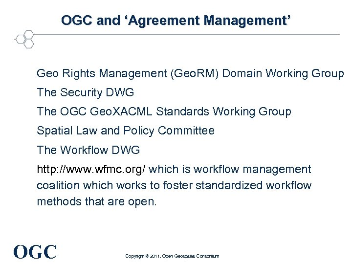 OGC and 'Agreement Management' Geo Rights Management (Geo. RM) Domain Working Group The Security