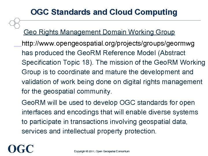 OGC Standards and Cloud Computing Geo Rights Management Domain Working Group http: //www. opengeospatial.