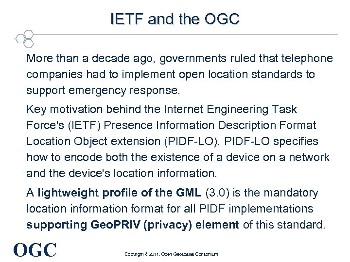 IETF and the OGC More than a decade ago, governments ruled that telephone companies