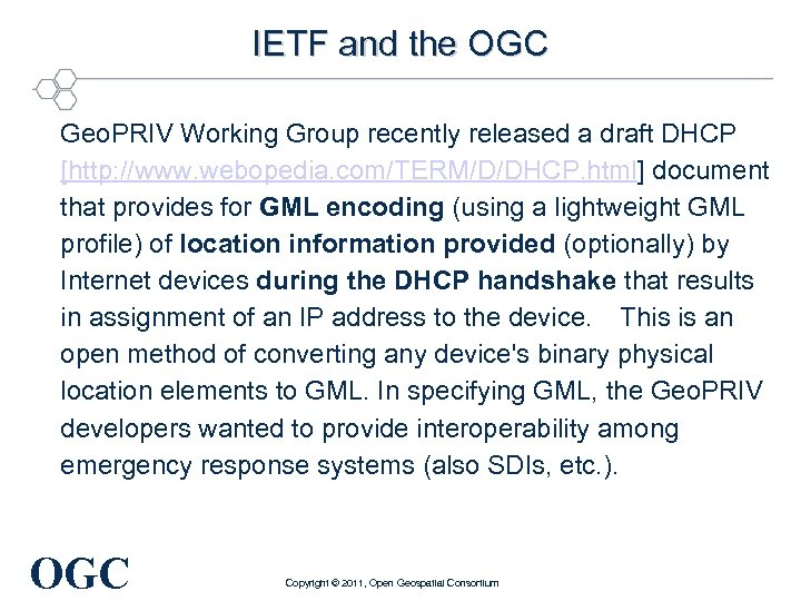 IETF and the OGC Geo. PRIV Working Group recently released a draft DHCP [http: