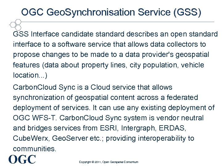 OGC Geo. Synchronisation Service (GSS) GSS Interface candidate standard describes an open standard interface
