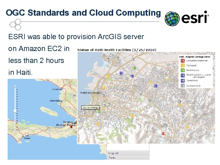 OGC Standards and Cloud Computing ESRI was able to provision Arc. GIS server on