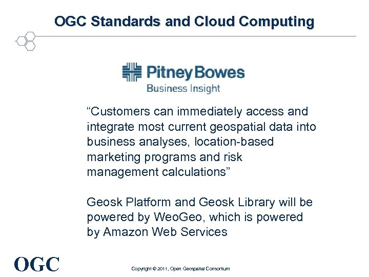 "OGC Standards and Cloud Computing ""Customers can immediately access and integrate most current geospatial"
