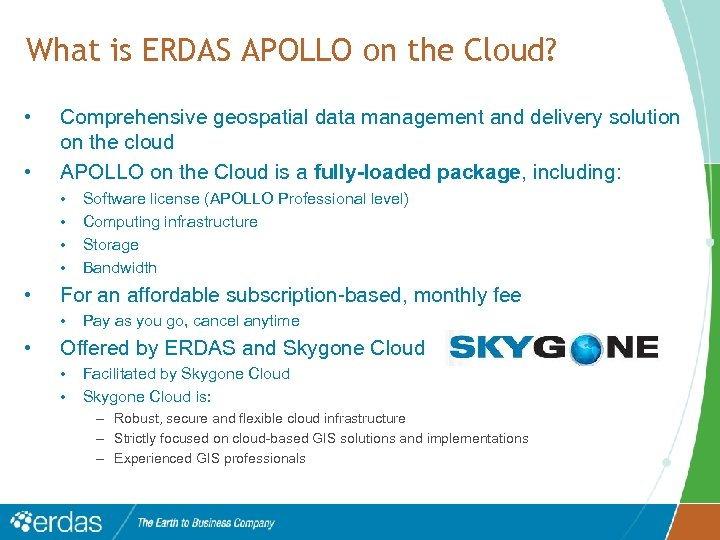 What is ERDAS APOLLO on the Cloud? • • Comprehensive geospatial data management and