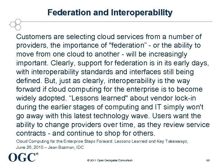 Federation and Interoperability Customers are selecting cloud services from a number of providers, the