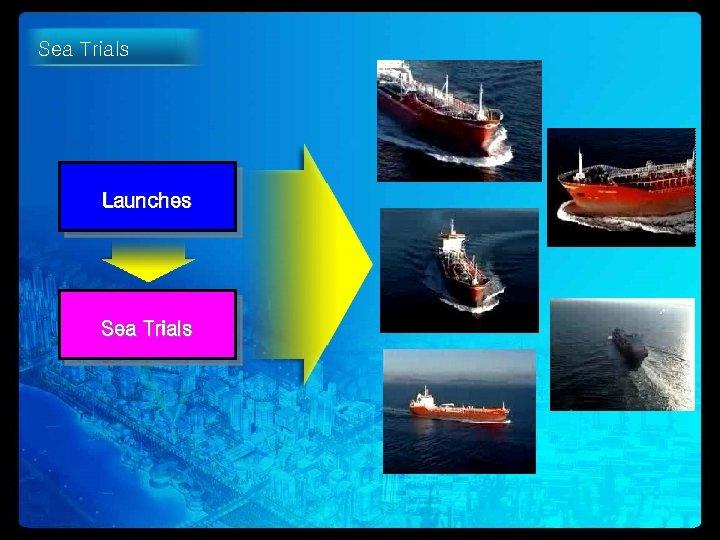 Sea Trials Launches Sea Trials