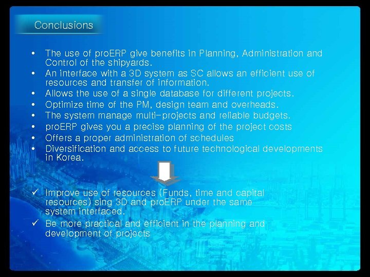 Conclusions • • The use of pro. ERP give benefits in Planning, Administration and