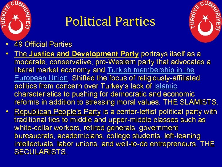 Political Parties • 49 Official Parties • The Justice and Development Party portrays itself