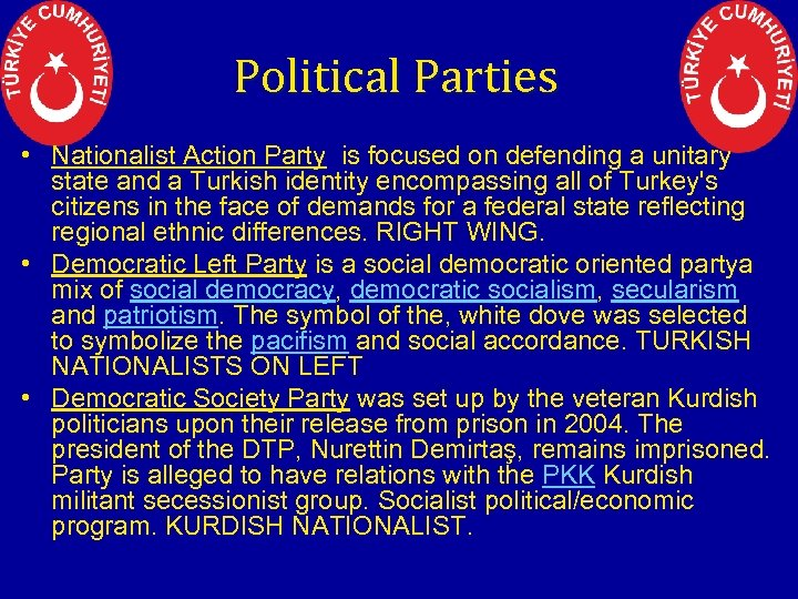 Political Parties • Nationalist Action Party is focused on defending a unitary state and