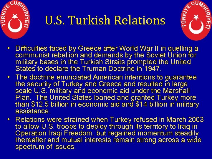 U. S. Turkish Relations • Difficulties faced by Greece after World War II in