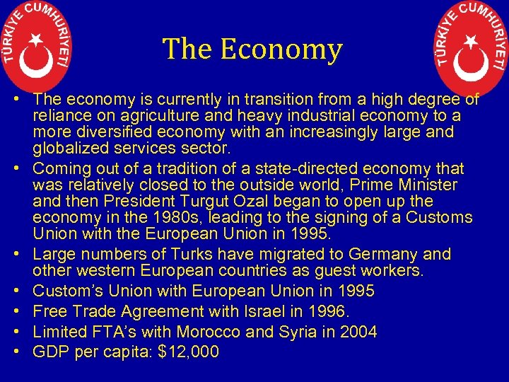 The Economy • The economy is currently in transition from a high degree of