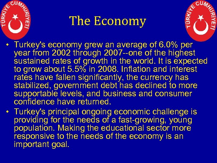 The Economy • Turkey's economy grew an average of 6. 0% per year from