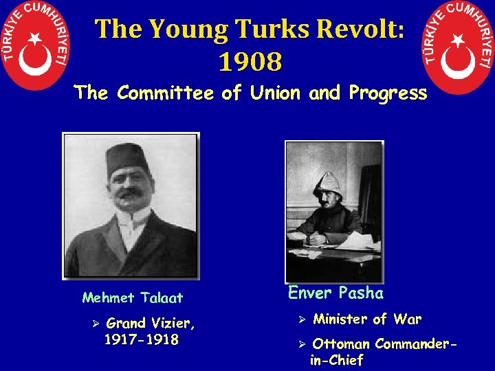 The Young Turks Revolt: 1908 § The Committee of Union and Progress § Mehmet