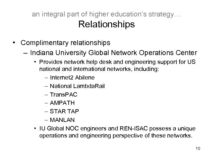 an integral part of higher education's strategy… Relationships • Complimentary relationships – Indiana University
