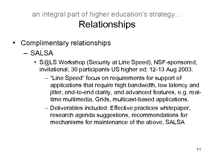 an integral part of higher education's strategy… Relationships • Complimentary relationships – SALSA •
