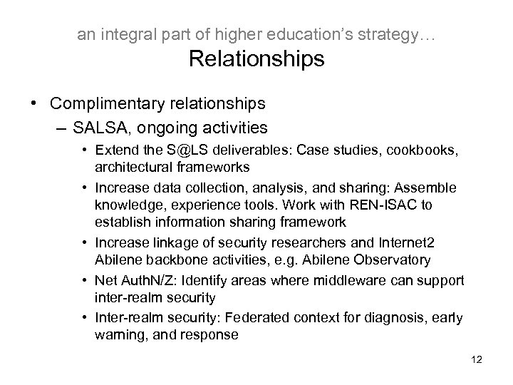 an integral part of higher education's strategy… Relationships • Complimentary relationships – SALSA, ongoing
