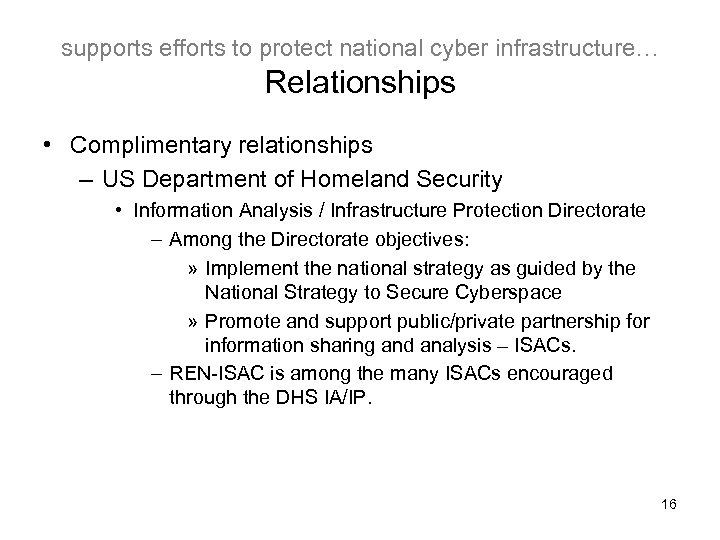 supports efforts to protect national cyber infrastructure… Relationships • Complimentary relationships – US Department