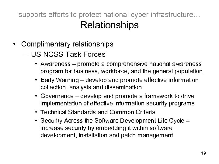 supports efforts to protect national cyber infrastructure… Relationships • Complimentary relationships – US NCSS