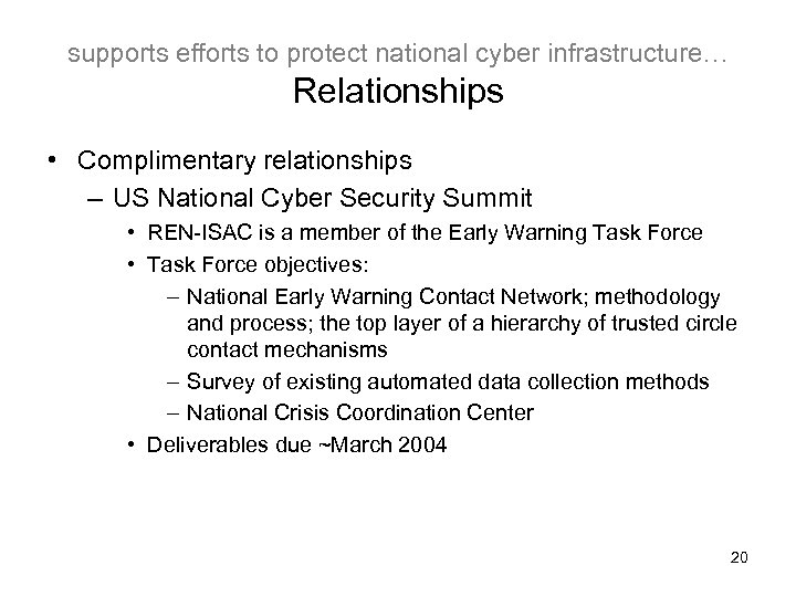 supports efforts to protect national cyber infrastructure… Relationships • Complimentary relationships – US National