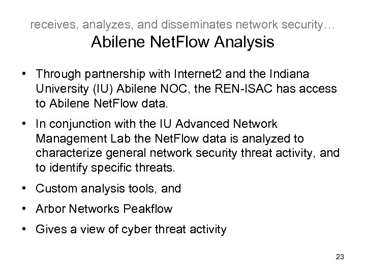 receives, analyzes, and disseminates network security… Abilene Net. Flow Analysis • Through partnership with