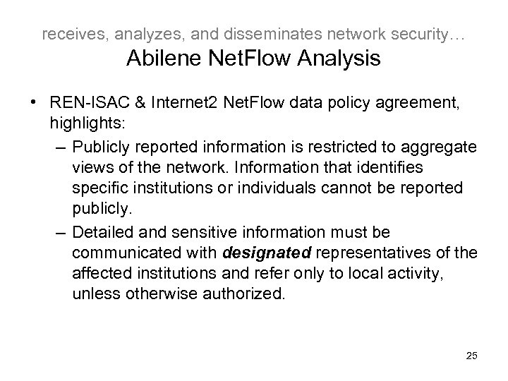 receives, analyzes, and disseminates network security… Abilene Net. Flow Analysis • REN-ISAC & Internet