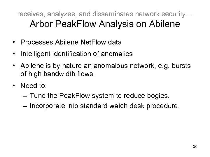 receives, analyzes, and disseminates network security… Arbor Peak. Flow Analysis on Abilene • Processes