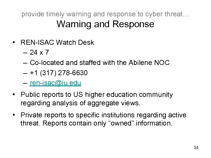 provide timely warning and response to cyber threat… Warning and Response • REN-ISAC Watch