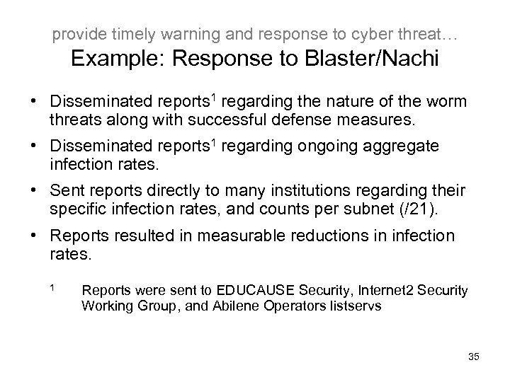 provide timely warning and response to cyber threat… Example: Response to Blaster/Nachi • Disseminated