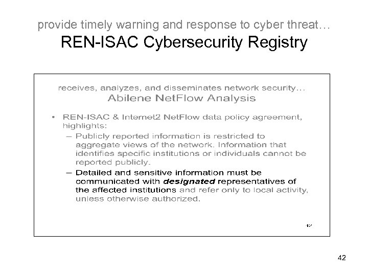 provide timely warning and response to cyber threat… REN-ISAC Cybersecurity Registry 42