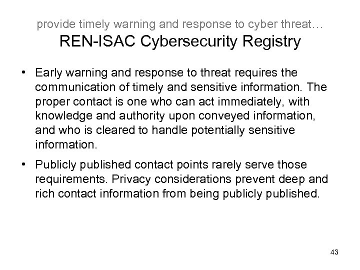 provide timely warning and response to cyber threat… REN-ISAC Cybersecurity Registry • Early warning