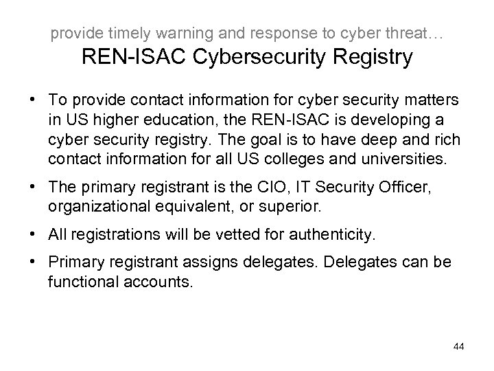 provide timely warning and response to cyber threat… REN-ISAC Cybersecurity Registry • To provide